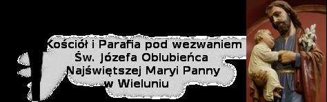 Kościół i parafia pod wezwaniem Św. Józefa Oblubieńca NMP w Wieluniu